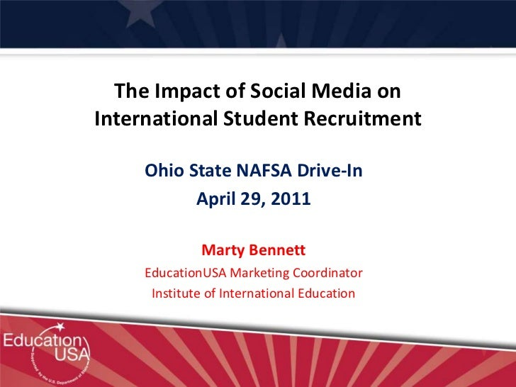 The Impact of Social Media on International Student Recruitment<br />Ohio State NAFSA Drive-In<br />April 29, 2011<br />Ma...