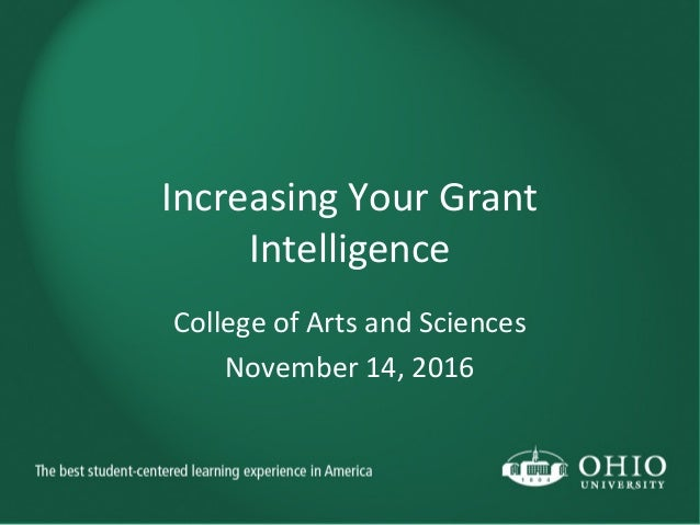 Increasing Your Grant Intelligence College of Arts and Sciences November 14, 2016