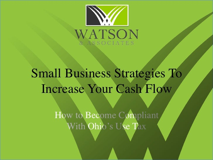 Small Business Strategies To Increase Your Cash Flow	    How to Become Compliant 	      With Ohio's Use Tax