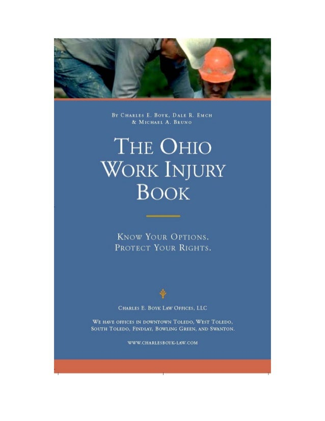 The Ohio Work Injury BookCharles E. Boyk, Michael A. Bruno, and Dale R. Emch405 Madison Ave., Suite 1200Toledo, Ohio 43604...