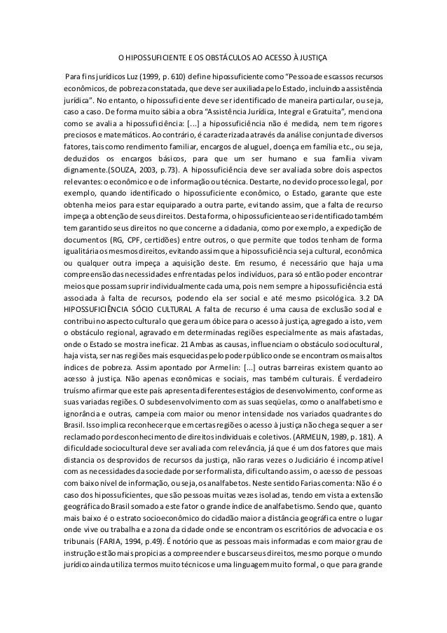 """O HIPOSSUFICIENTE E OS OBSTÁCULOS AO ACESSO À JUSTIÇA Para finsjurídicosLuz (1999, p. 610) define hipossuficiente como""""Pes..."""