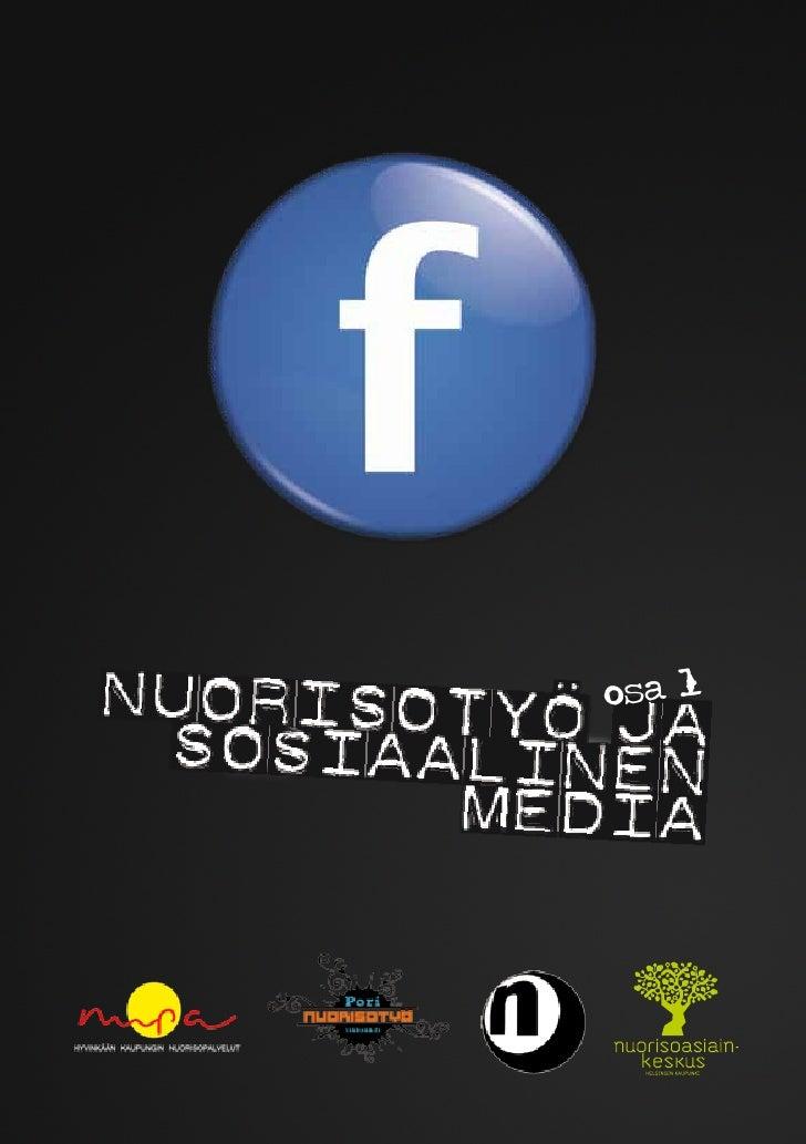 Nuorisotyö ja sosiaalinen media: Facebook                                                 osa 1                         1