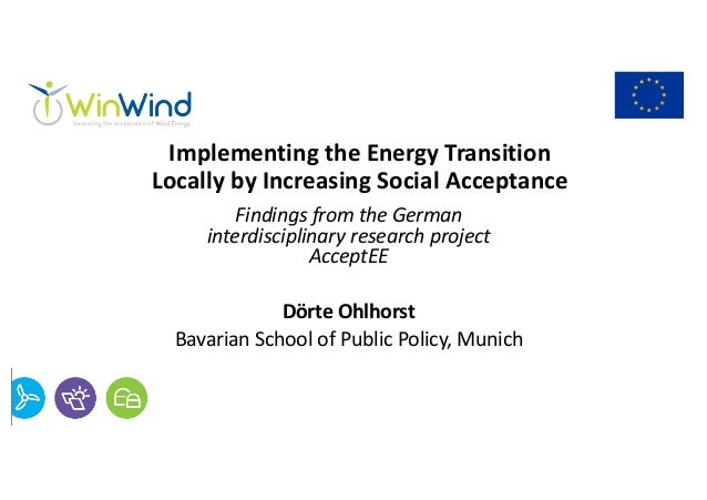 Implementing the Energy Transition Locally by Increasing Social Acceptance Findings from the German interdisciplinary rese...