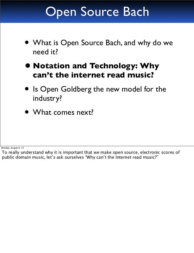 • What is Open Source Bach, and why do we need it? •Notation and Technology: Why can't the internet read music? • Is Open ...