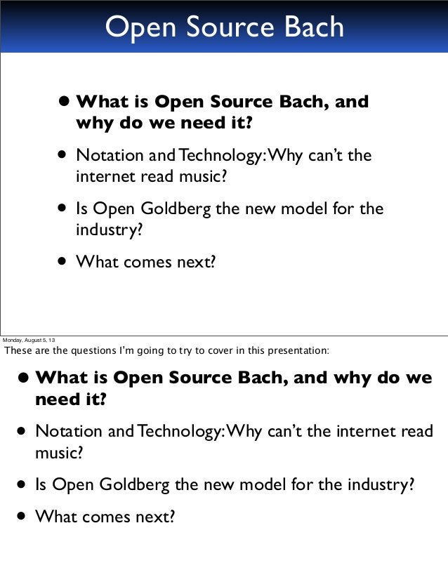•What is Open Source Bach, and why do we need it? • Notation and Technology:Why can't the internet read music? • Is Open G...