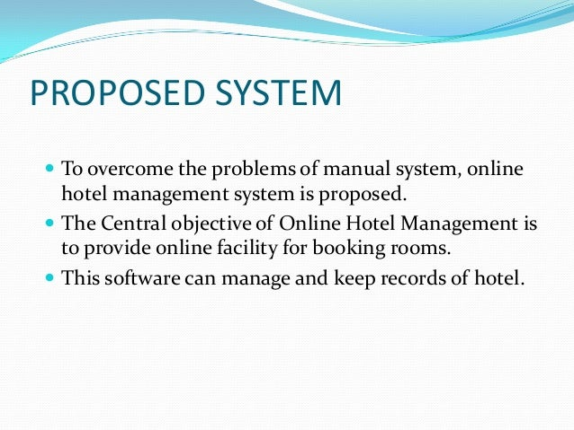 problems of existing manual system in hotel reservation Problems ariel and fe resort and restaurant has a problem in manual   generated using existing reservation system (the manual system) is not that  accurate  reservation system for ariel and fe hotel restaurant is very  significant to those.