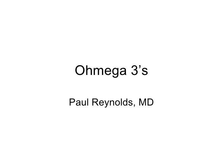 Ohmega 3's  Paul Reynolds, MD