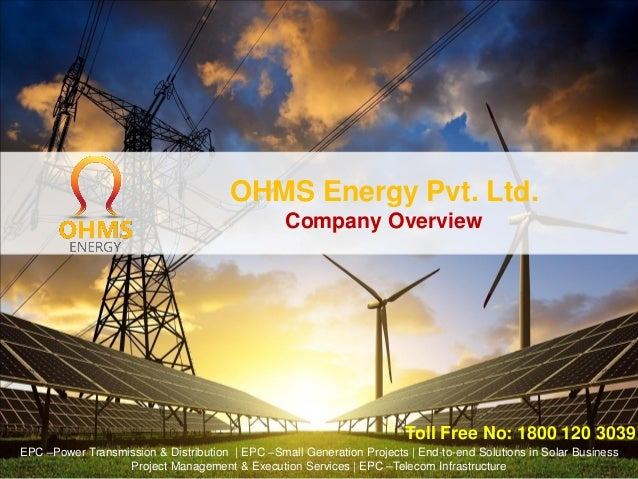 OHMS Energy Pvt. Ltd. Company Overview EPC –Power Transmission & Distribution | EPC –Small Generation Projects | End-to-en...