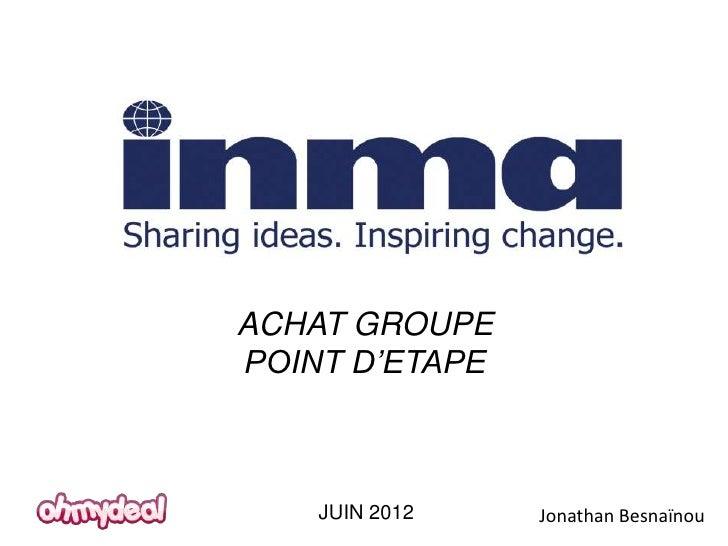 ACHAT GROUPEPOINT D'ETAPE    JUIN 2012   Jonathan Besnaïnou