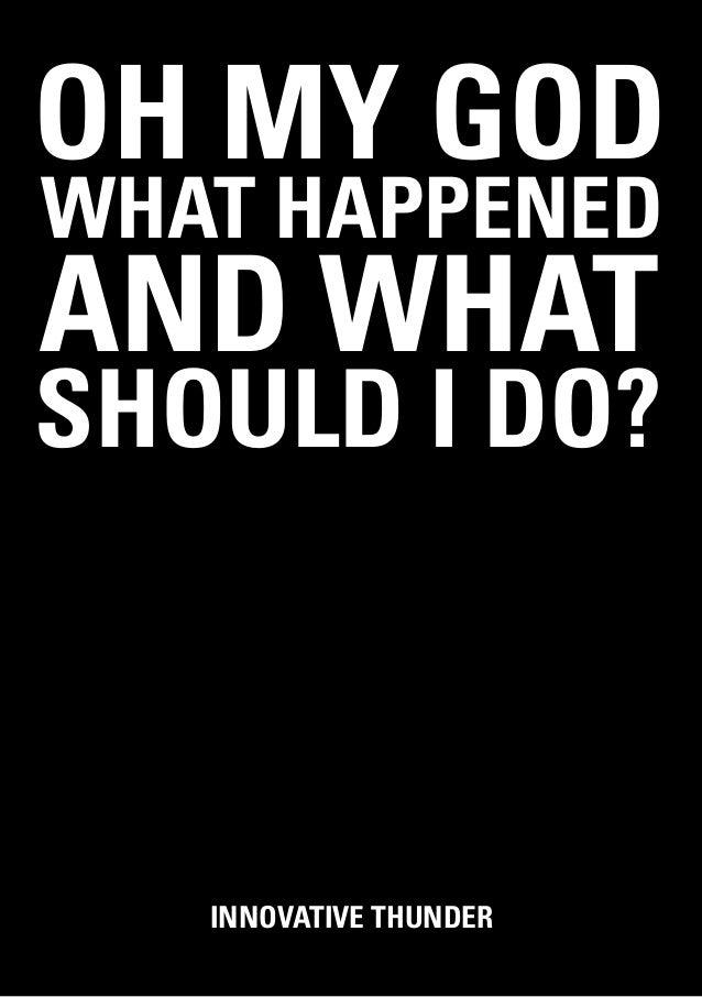 OH MY GODWHAT HAPPENEDAND WHATSHOULD I DO?   INNOVATIVE THUNDER                        1