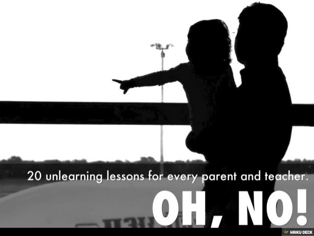 Oh No! - 20 unlearning lessons that every parent and teacher needs