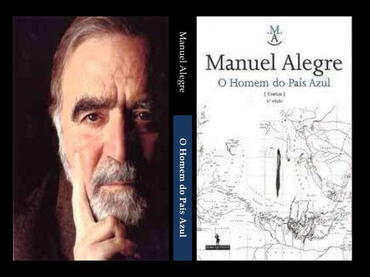 Manuel Alegre<br />O Homem do País Azul<br />                         Realizado por:<br />                         Telma A...