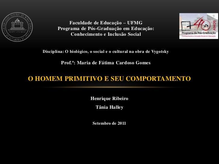 Faculdade de Educação – UFMG          Programa de Pós-Graduação em Educação:               Conhecimento e Inclusão Social ...