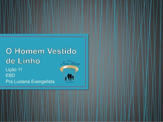 Lição 11  EBD  Pra Luciana Evangelista