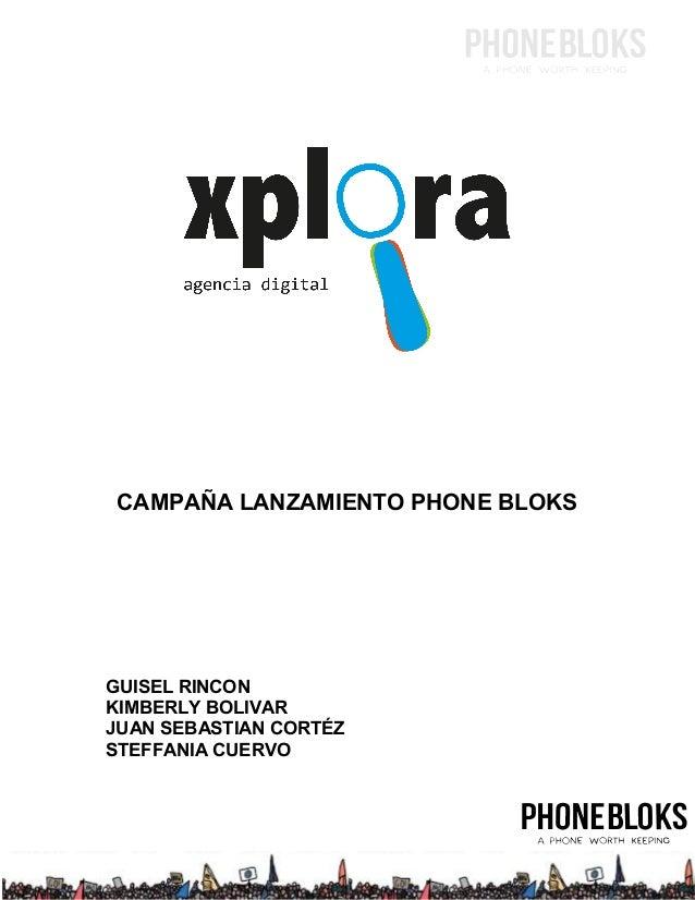 CAMPAÑA LANZAMIENTO PHONE BLOKS GUISEL RINCON KIMBERLY BOLIVAR JUAN SEBASTIAN CORTÉZ STEFFANIA CUERVO