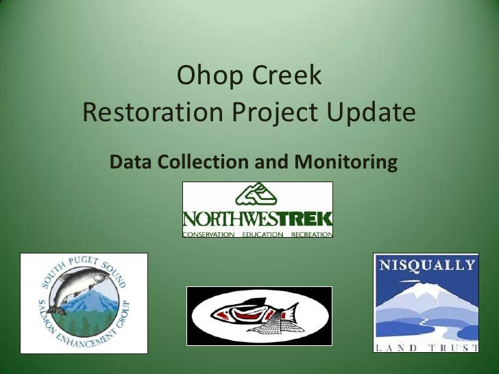 Ohop Creek Restoration Project Update<br />Data Collection and Monitoring<br />