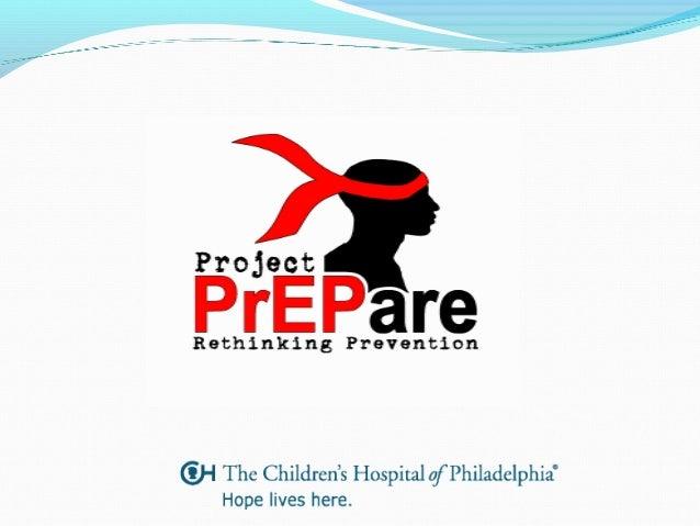 CHOP Project PrEPare TeamStudy Coordinator: Alison Lin MPH,lina1@email.chop.eduPhysician: Sarah Wood MD,woodsa@email.chop....