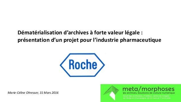 Dématérialisation d'archives à forte valeur légale : présentation d'un projet pour l'industrie pharmaceutique Marie-Céline...