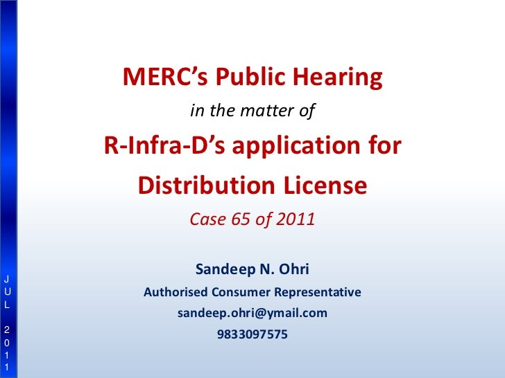 MERC's Public Hearing              in the matter of    R-Infra-D's application for       Distribution License             ...