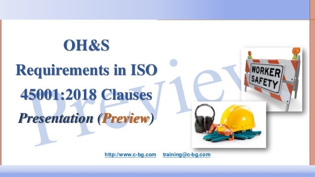 ISO 45001:2018 and the OH&S Management System Reviewed: October 2017 http://www.c-bg.com training@c-bg.com © 2017 Centauri...