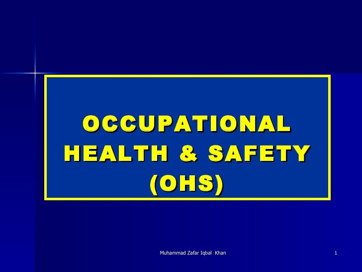 OCCUPATIONAL HEALTH & SAFETY (OHS)