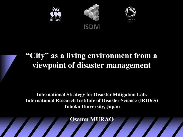 International Strategy for Disaster Mitigation Lab. International Research Institute of Disaster Science (IRIDeS) Tohoku U...