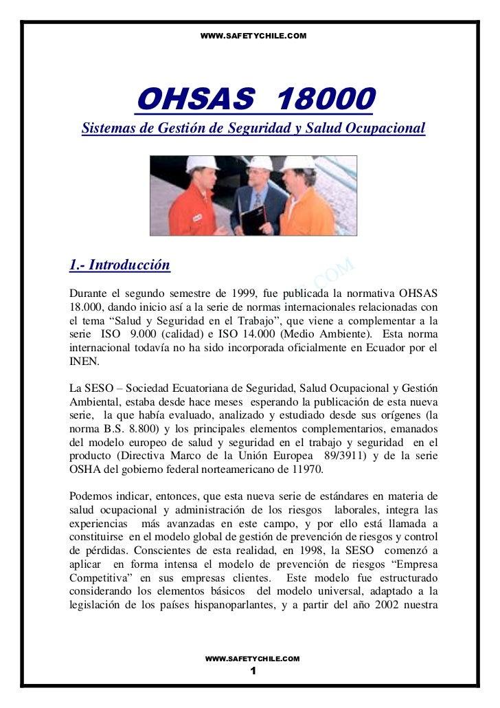 WWW.SAFETYCHILE.COM             OHSAS 18000  Sistemas de Gestión de Seguridad y Salud Ocupacional1.- IntroducciónDurante e...