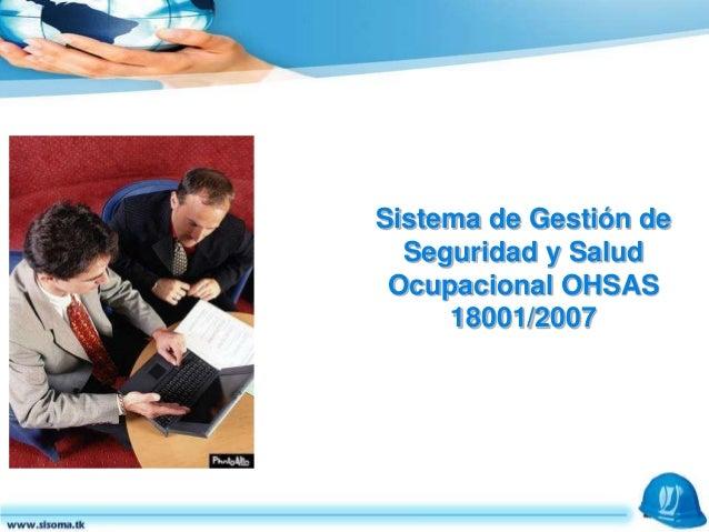 Sistema de Gestión de Seguridad y Salud Ocupacional OHSAS 18001/2007