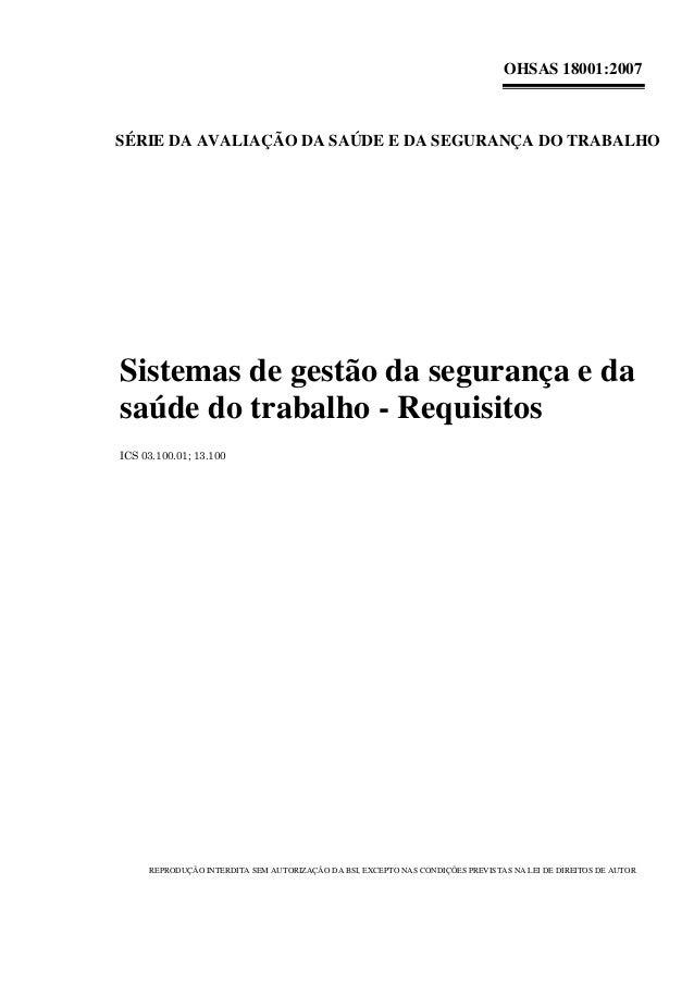 OHSAS 18001:2007 SÉRIE DA AVALIAÇÃO DA SAÚDE E DA SEGURANÇA DO TRABALHO Sistemas de gestão da segurança e da saúde do trab...
