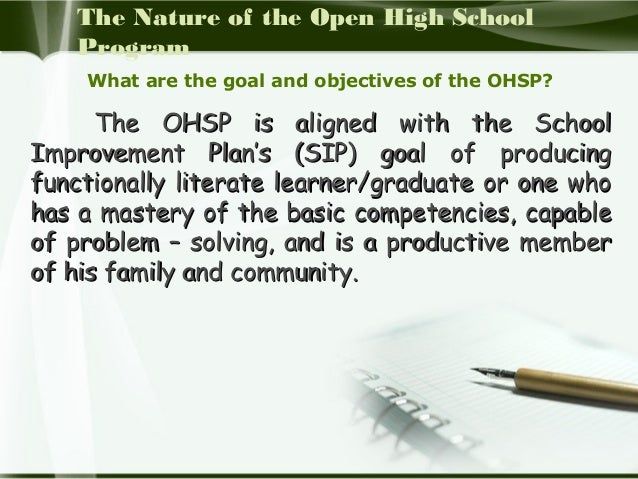 open high school program This act shall be known as the open high school system act section 2 declaration of policy – it is hereby declared the policy of the state to broaden access to relevant quality education through the employment of an alternative secondary education program that will enable the youth to overcome personal, geographical.