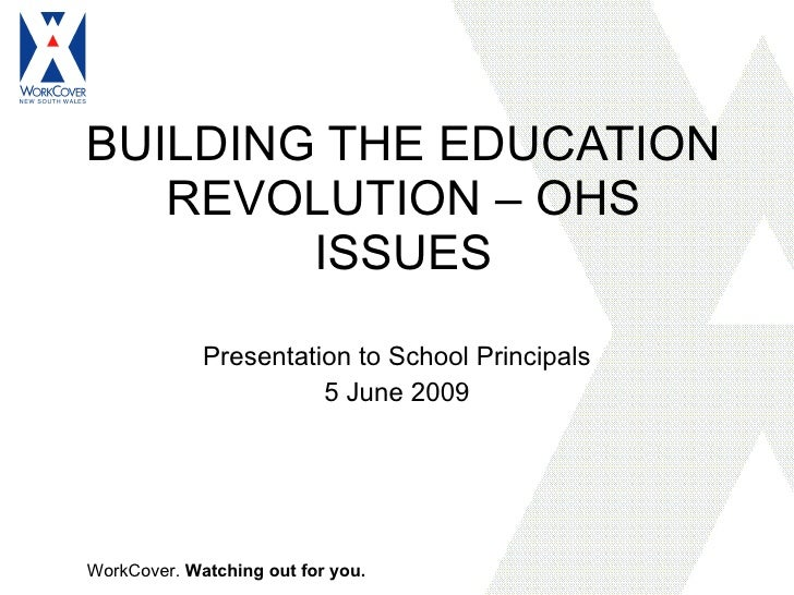 BUILDING THE EDUCATION REVOLUTION – OHS ISSUES Presentation to School Principals 5 June 2009