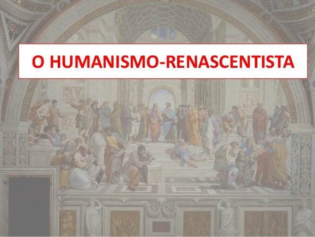 O HUMANISMO-RENASCENTISTA