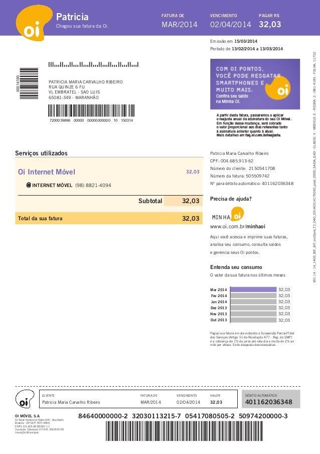 Chegou sua fatura da Oi. Patricia FATURA DE VENCIMENTO MAR/2014 02/04/2014 PAGAR R$ 32,03 Período de 13/02/2014 a 13/03/20...