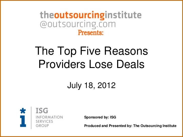 The Top Five Reasons Providers Lose Deals      July 18, 2012          Sponsored by: ISG          Produced and Presented by...