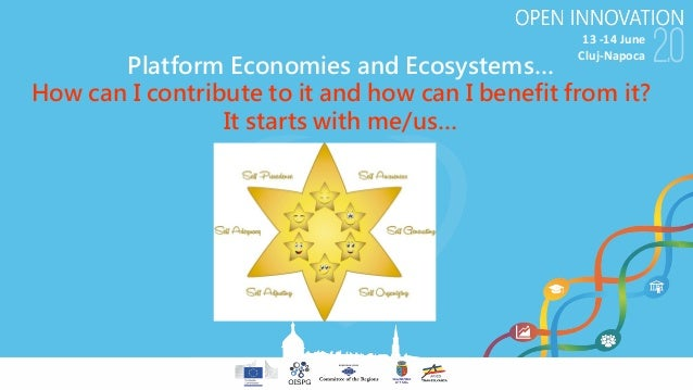 13-14June Cluj-Napoca Platform Economies and Ecosystems… How can I contribute to it and how can I benefit from it? It st...