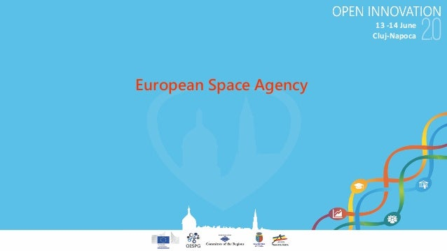 13-14June Cluj-Napoca European Space Agency