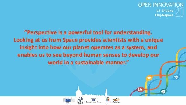 "13-14June Cluj-Napoca ""Perspectiveisapowerfultoolforunderstanding. Lookingat usfromSpaceprovidesscientistsw..."