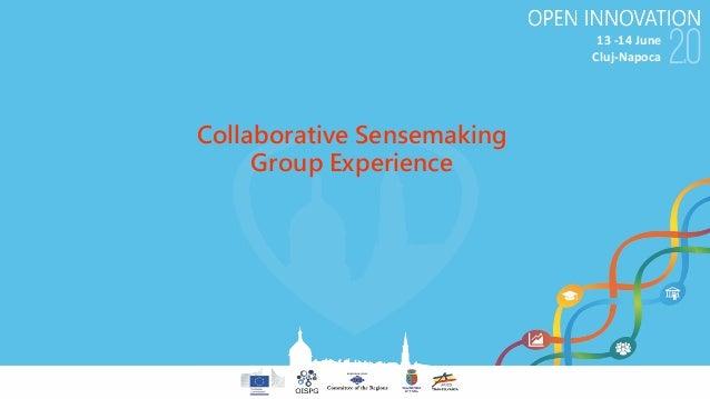 13-14June Cluj-Napoca Collaborative Sensemaking Group Experience