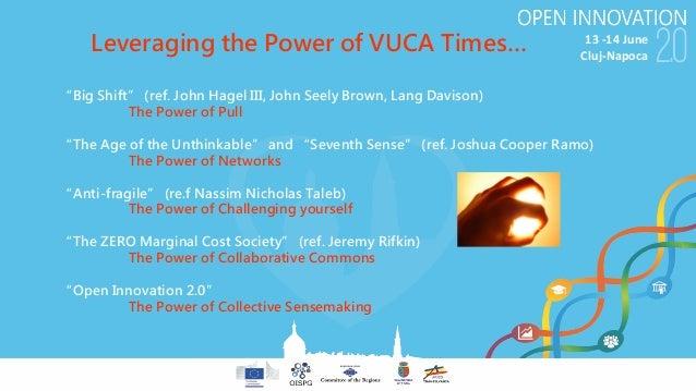 "13-14June Cluj-Napoca ""Big Shift"" (ref. John Hagel III, John Seely Brown, Lang Davison) The Power of Pull ""The Age of th..."
