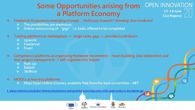 13-14June Cluj-Napoca v Freelancer Ecosystems emerging strongly ….McKinsey research¹ showing clear evidence! v The possi...
