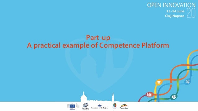 13-14June Cluj-Napoca Part-up A practical example of Competence Platform
