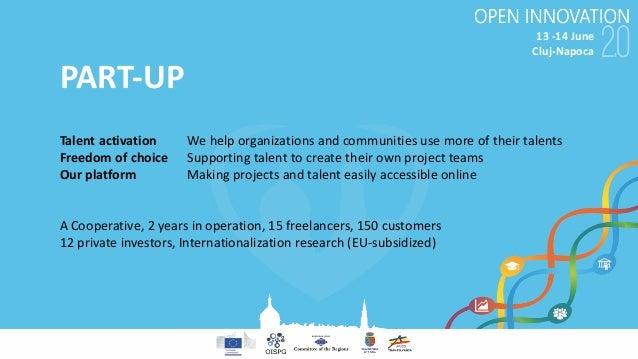 13-14June Cluj-Napoca PART-UP Talentactivation Wehelporganizationsandcommunitiesusemoreoftheirtalents Freedom...