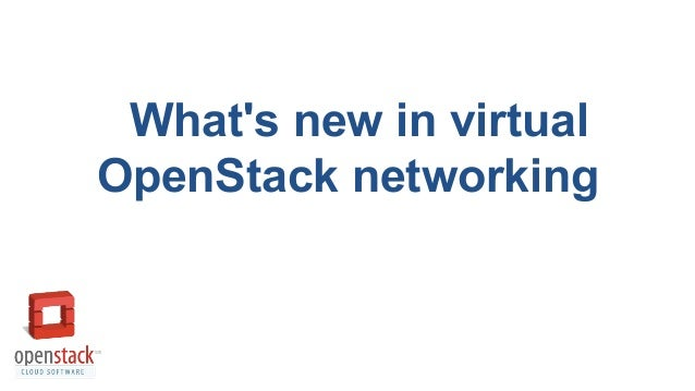 What's new in virtual OpenStack networking