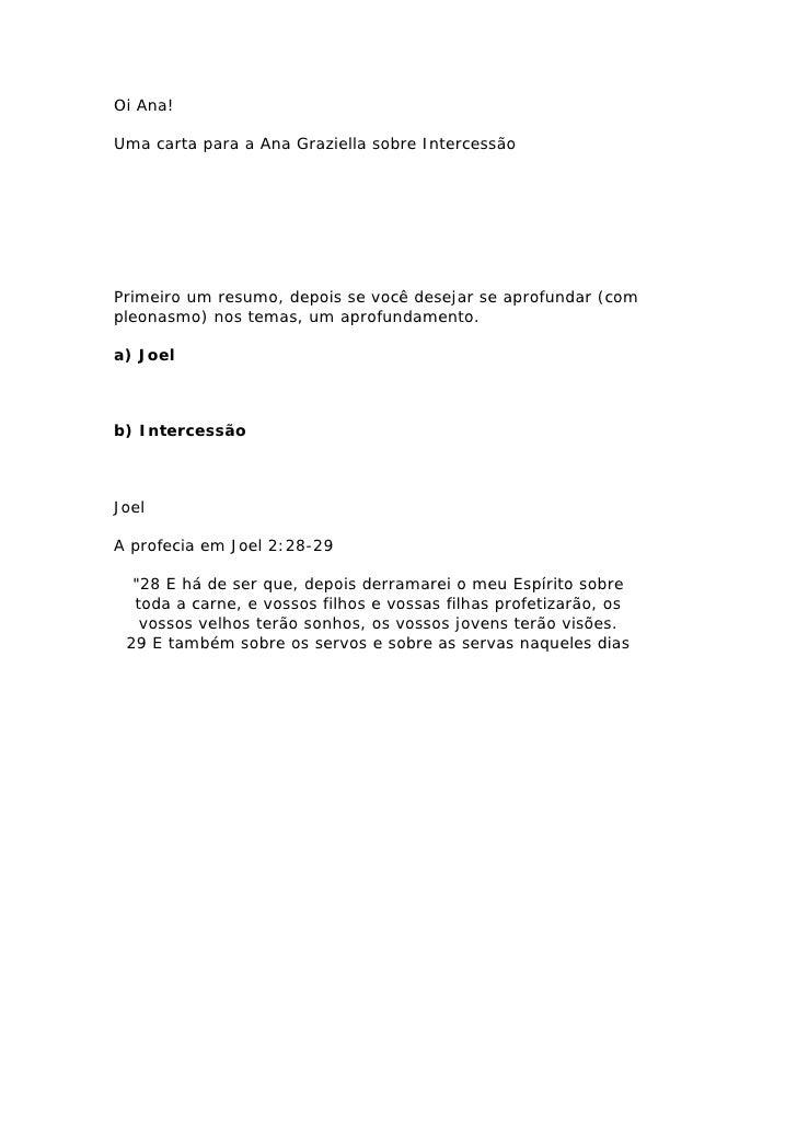 Oi Ana!Uma carta para a Ana Graziella sobre IntercessãoPrimeiro um resumo, depois se você desejar se aprofundar (compleona...