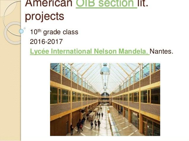 American OIB section lit. projects 10th grade class 2016-2017 Lycée International Nelson Mandela, Nantes.