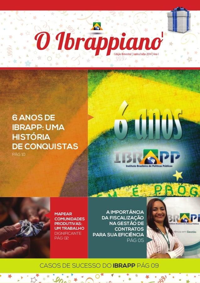 Edição Bimestral | Junho/Julho 2014 | Ano I O Ibrappiano A IMPORTÂNCIA DA FISCALIZAÇÃO NA GESTÃO DE CONTRATOS PARA SUA EFI...