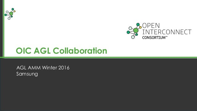 OIC AGL Collaboration AGL AMM Winter 2016 Samsung