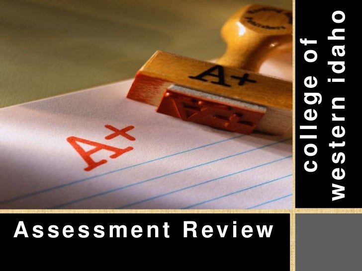 college of western idaho<br />Assessment Review<br />