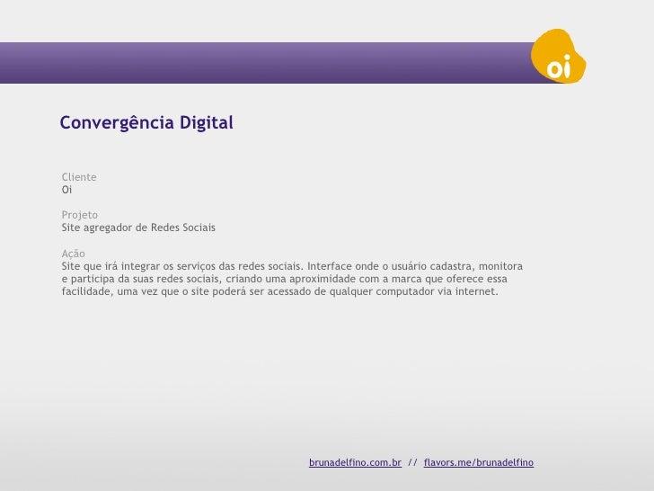 Convergência Digital . Redes Sociais . Site Agregador . Diga Oi . Oi Slide 2