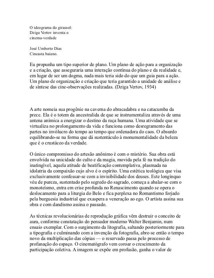 O ideograma do girassol:Dziga Vertov inventa ocinema-verdadeJosé Umberto DiasCineasta baiano.Eu propunha um tipo superior ...